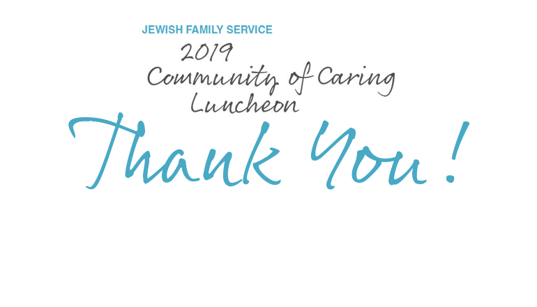 Jewish Family Service 2019 Community of Caring Luncheon, Tuesday, April 2, 2019